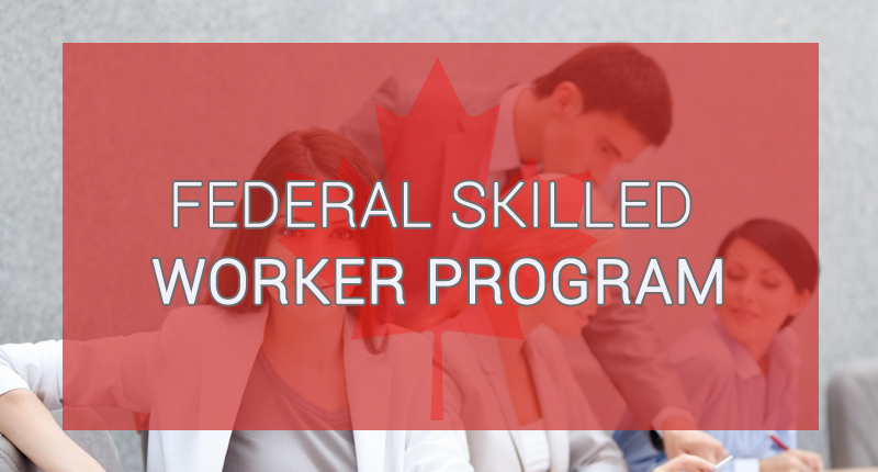 federal skilled workers program for canada immigration